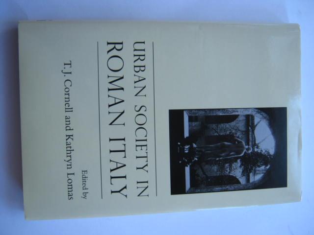 Urban Society in Roman Italy :, Cornell, T. J. ;Lomas, Kathryn (eds)