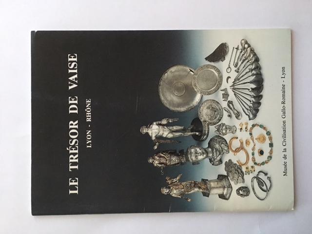 Le Tresor de Vaise :Lyone - Rhone, Lascoux, Jean-Paul ;(et al)