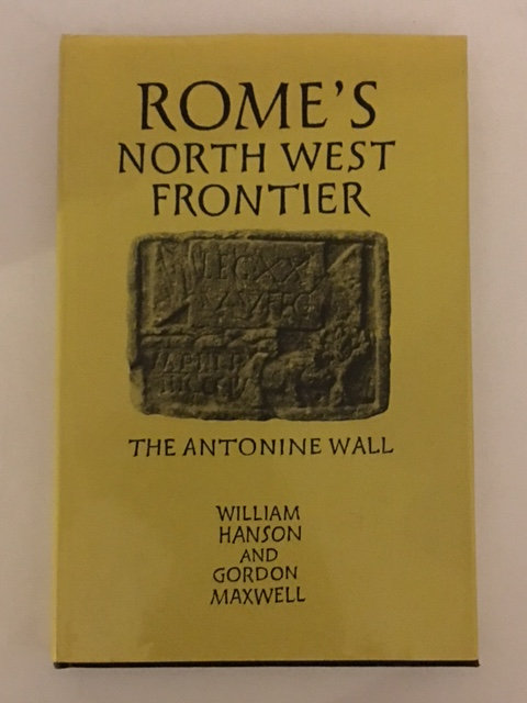 Rome's North West Frontier... :The Antonine Wall, Hanson, William S. ;Maxwell, Gordon