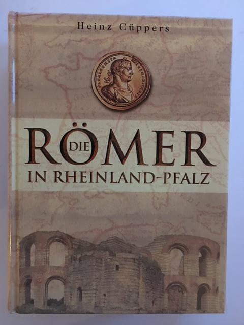 Die Romer in Rheinland-Pfalz :, Cuppers, Heinz ;
