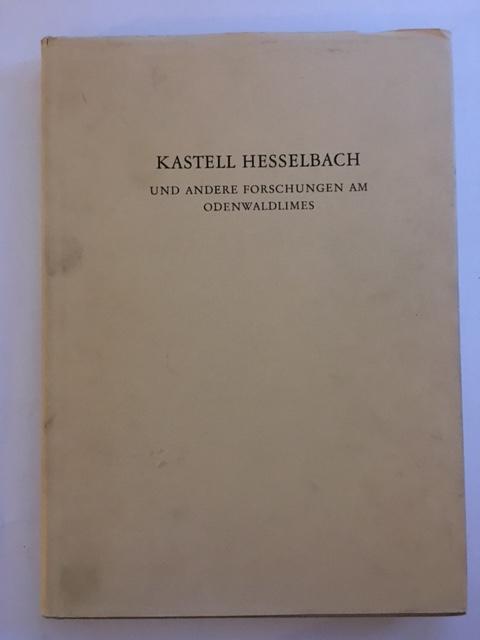 Kastell Hesselbach und Andere Forschungen am Odenwaldlimes :, Baatz, Dietwulf ;