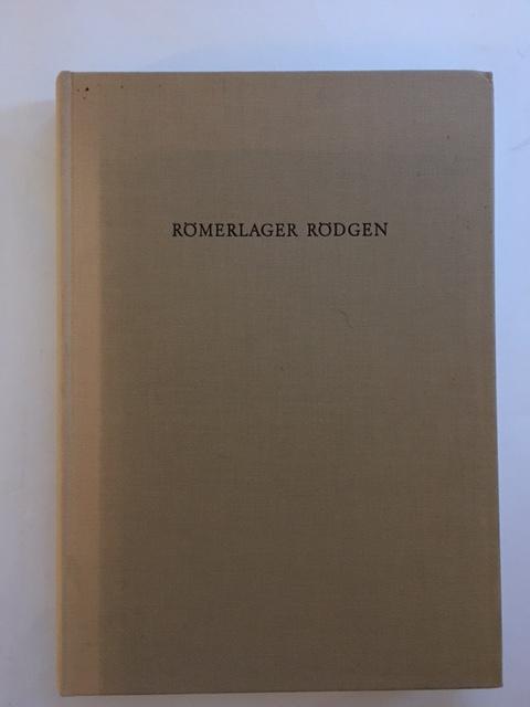 Romerlager Rodgen :Das Augusteische Rodgen / Die Funde aus den Fruhkaiserzeitlichen Lagern Rodgen, Friedberg und bad Nauheim, Schonberger, Hans ;Simon, Hans-Gunther