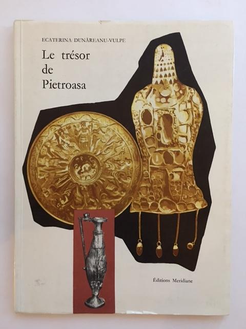 Le tresor de Pietroasa :, Dunareanu-Vulpe, Ecaterina ;