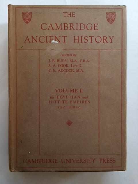 The Cambridge Ancient History :Volume II - The Egyptian and Hittite Empires to c. 1000 B.C., Bury, J. B. ;(et al eds)
