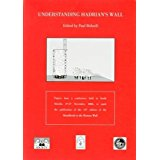 Understanding Hadrian's Wall :Papers from a conference held at South Shields, 3rd-5th November, 2006, to mark the publication of the 14th edition of the Handbook to the Roman Wall, Bidwell, Paul ;(ed)