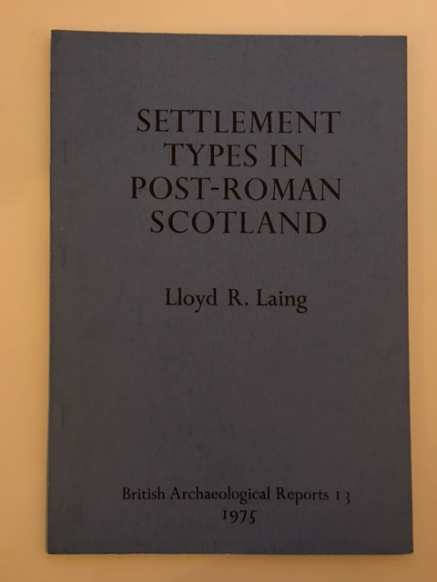 Settlement Types in Post-Roman Scotland :, Laing, Lloyd R. ;