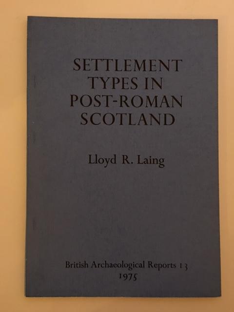 Settlement Types in Post-Roman Scotland :, Laing, Lloyd R. ;