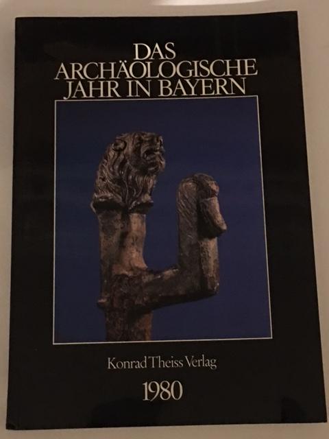 Das archaologische Jahr in Bayern 1980 :