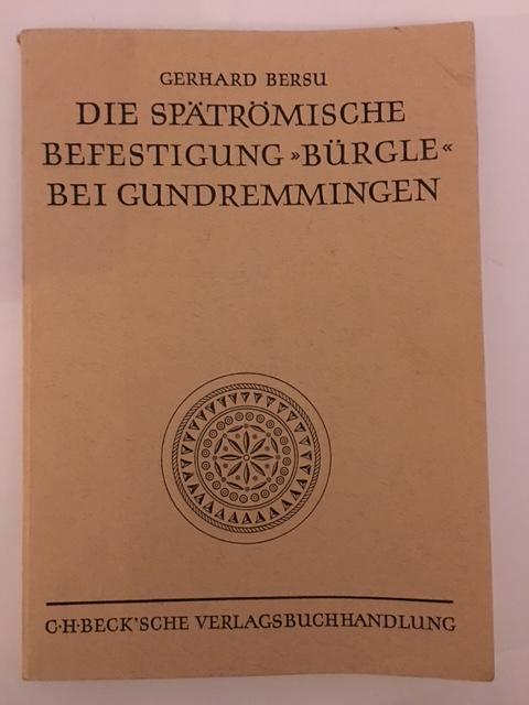 Die Spatromische Befestigung Burgle bei Gundremmingen :, Bersu, Gerhard ;