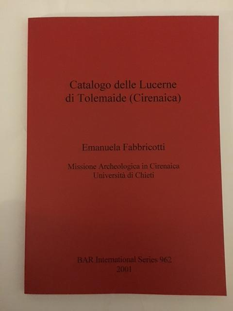 Catalogo delle Lucerne di Tolemaide (Cirenaica) :, Fabbricotti, Emanuela ;