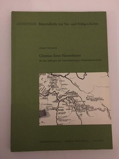 Christian Ernst Hansselmann :Zu den Anfangen der Limesforschung in Sudwestdeutschland, Neumaier, Helmut ;