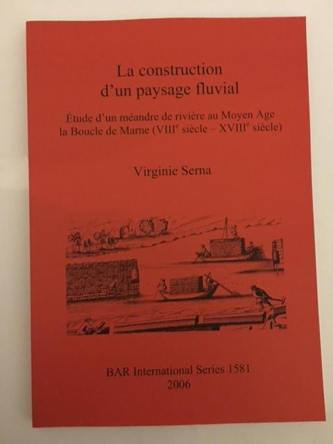 La construction d'un paysage fluvial :Etude d'un meandre de riviere au Moyen Age la Boucle de Marne (VIIIe siecle - XVIIIe siecle), Serna, Virginie ;