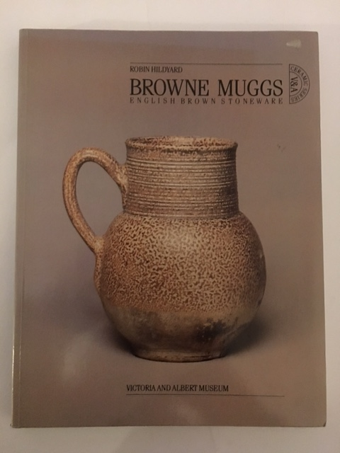 Browne Muggs :English Brown Stoneware, Hildyard, Robin ;