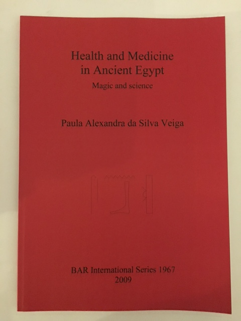 Health and Medicine in Ancient Egypt :Magic and science, da Silva Veiga, Paula Alexandra ;