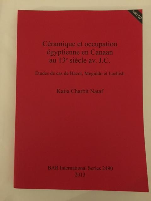 Ceramique et occupation egyptienne en Canaan au 13e siecle av. J.C. :Etudes de cas de Hazor, Megiddo et Lachish