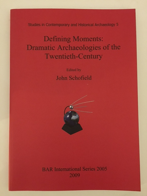 Defining Moments :Dramatic Archaeologies of the Twentieth-Century, Schofield, John ;