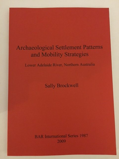 Archaeological Settlement Patterns and Mobility Strategies :Lower Adelaide River, Northern Australia, Brockwell, Sally ;