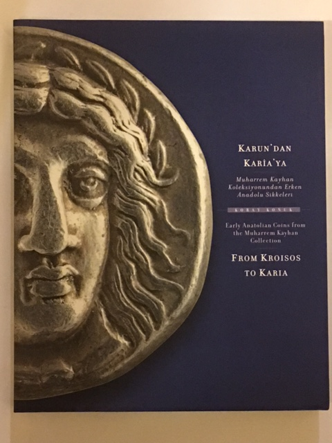 From Kroisos to Karia :Early Anatolian Coins from the Muharrem Kayhan Collection, Konuk, Koray ;