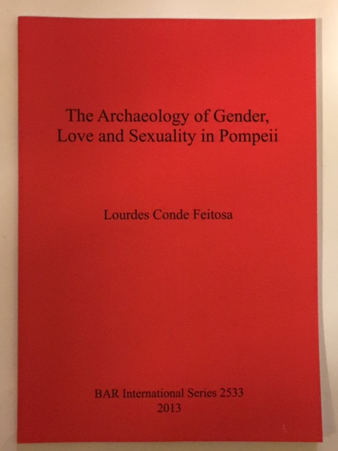 The Archaeology of Gender, Love and Sexuality in Pompeii :, Feitosa, Lourdes Conde ;