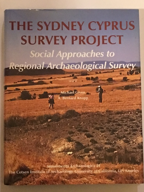 The Sydney Cyprus Survey Project :Social Approaches to Regional Archaeology Survey, Given, Michael ;Knapp, A. Bernard