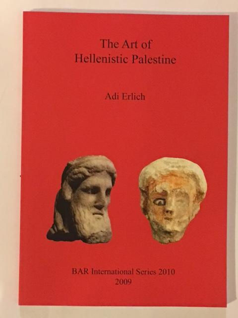 The Art of Hellenistic Palestine :, Erlich, Adi ;