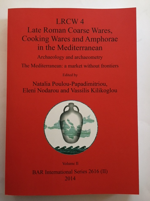 LRCW 4 Late Roman Coarse Wares, Cooking Wares and Amphorae in the Mediterranean :Archaeology and archaeometry The Mediterranean: a market without frontiers, Volume II, Poulou-Papadimitriou, Natalia ;(et al)
