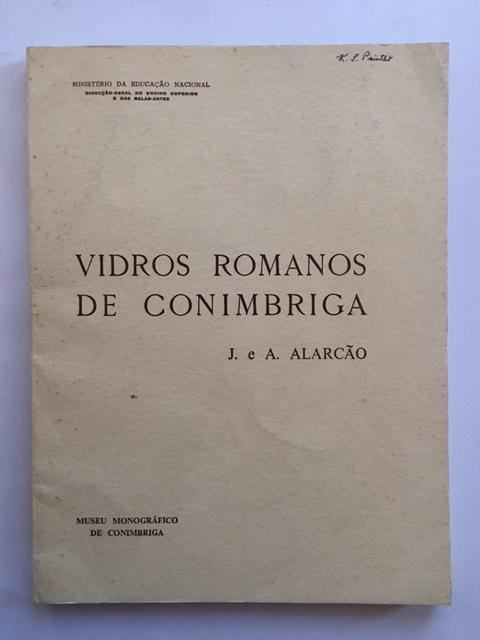 Vidros Romanos de Conimbriga :, Alarcao, J. e. A. ;