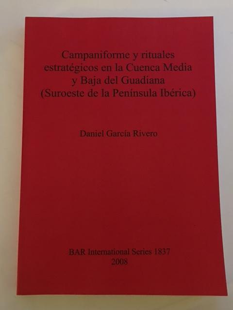 Campaniforme y rituales estrategicos en la Cuenca Media y Baja del Guadiana (Suroeste de la Peninsula Iberica) :, Rivero, Daniel Garcia ;
