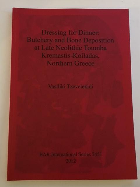 Dressing for Dinner :Butchery and Bone Deposition at Late Neolithic Toumba Kremastis-Koiladas, Nothern Greece, Tzeevelekidi, Vasiliki ;