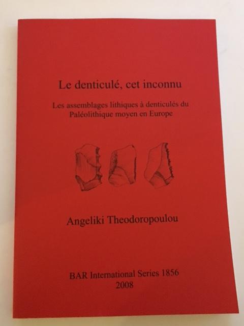 Le denticule, cet inconnu :Les assemblages lithiques a denticules du Paleolithique moyen en Europe, Theodoropoulou, Angeliki ;