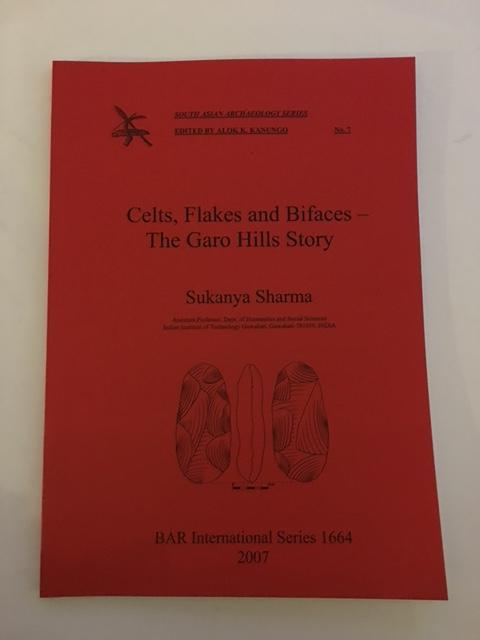 Celts, Flakes and Bifaces - The Garo Hills Story :, Sharma, Sukanya ;