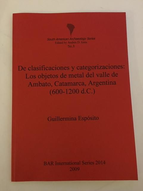 De clasificaciones y categorizaciones :Los objetos de metal del valle de Ambato, Catamarca, Argentina (600-1200 d.C.), Esposito, Guillermina ;