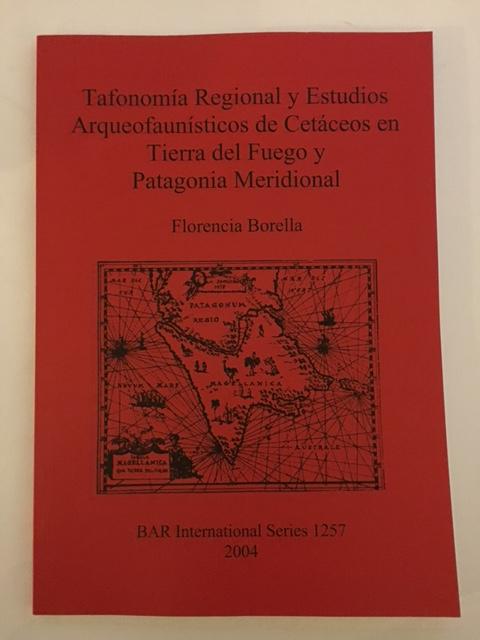 Tafonomia Regional y Estudios Arqueofaunisticos de Cetaceos en Tierra del Fuego y Patagonia Meridional :, Borella, Florencia ;