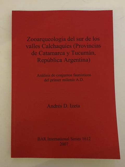 Zooarqueologia del sur de los valles Calchaquies (Provincias de Catamarca y Tucuman, Republica Argentina) :Analisis de conjuntos faunisticos del primer milenio A.D., Izeta, Andres D. ;