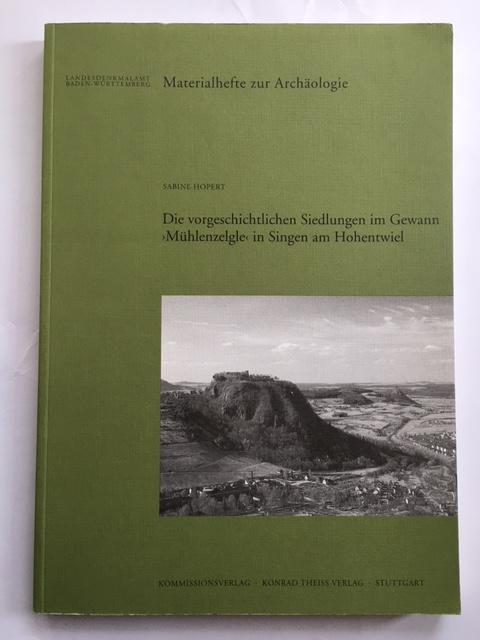 Die vorgeschichtlichen Siedlungen im Gewann Muhlenzelgle in Singen am Hohentwiel, Kr. Konstanz :, Hopert, Sabine ;