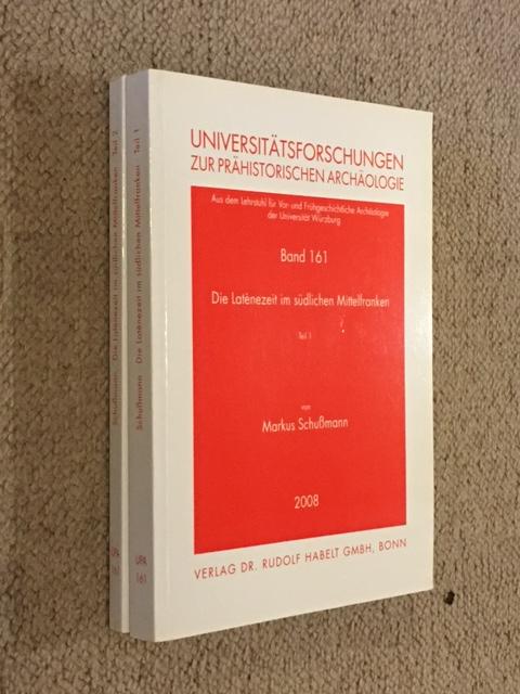 Die Latenezeit im sudlichen Mittelfranken, Teil 1 & 2 :(Universitatsforschungen zur prahistorischen Archaologie Band 161), Schußmann, Markus ;