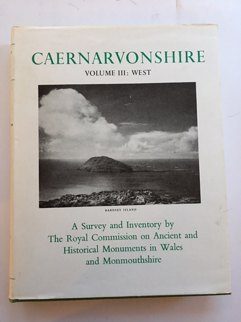 An Inventory of the Ancient Monuments in Caernarvonshire :Volume III - West, The Cantref of Lleyn Together with the General Survey of the County, The Royal Commission on Ancient & Historical Monuments in Wales & Monmouthshire ;