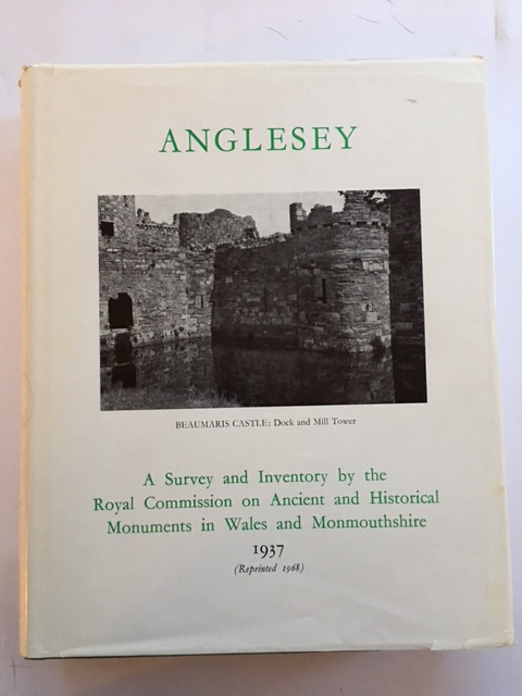An Inventory of the Ancient Monuments of Anglesey :, The Royal Commission on Ancient & Historical Monuments in Wales & Monmouthshire ;