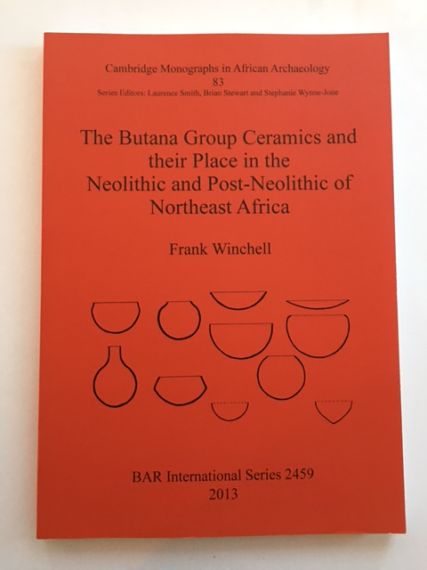 The Butana Group Ceramics and their Place in the Neolithic and Post-Neolithic of Northeast Africa :, Winchell, Frank ;