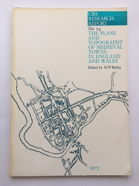 The Plans and Topography of Medieval Towns in England and Wales :, Barley, M. W. ;(ed)