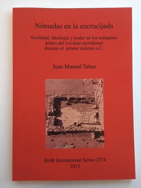 Nomadas en la encrucijada :Sociedad, ideologia y poder en los margenes aridos del Levante meridional durante el primer milenio a.C., Tebes, Juan Manuel ;