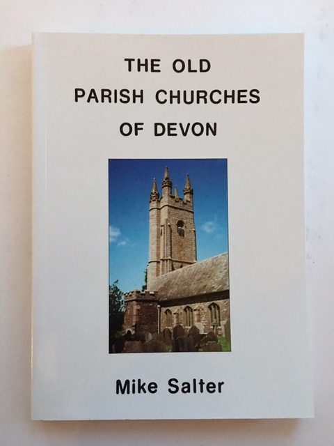 The Old Parish Churches of Devon :, Salter, Mike ;
