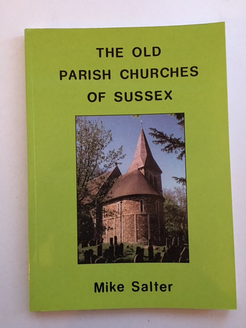 The Old Parish Churches of Sussex :, Salter, Mike ;