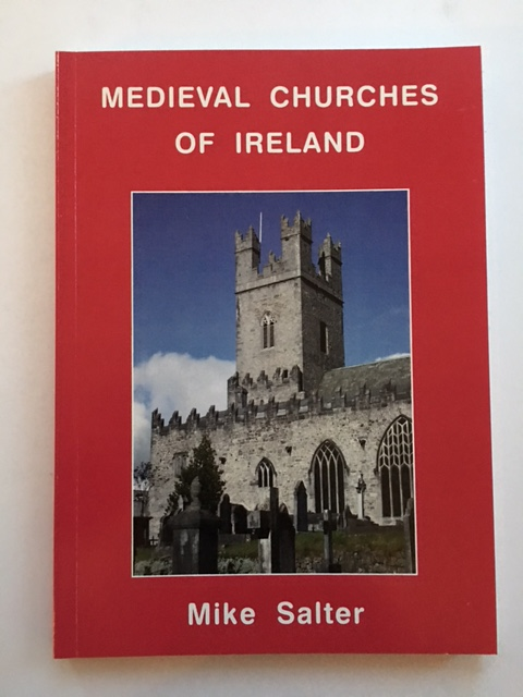 Medieval Churches of Ireland :, Salter, Mike ;