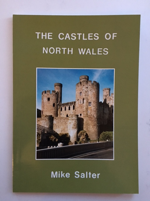 The Castles of North Wales :, Salter, Mike ;