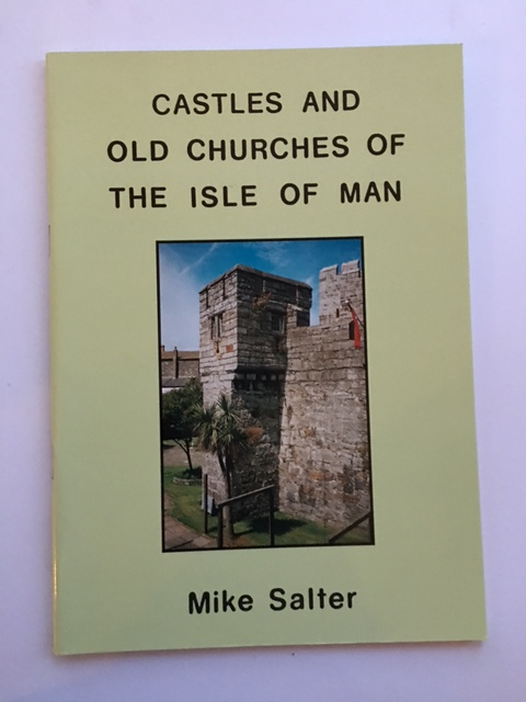 Castles and Old Churches of the Isle of Man :, Salter, Mike ;