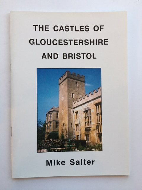 The Castles of Gloucestershire and Bristol :, Salter, Mike ;