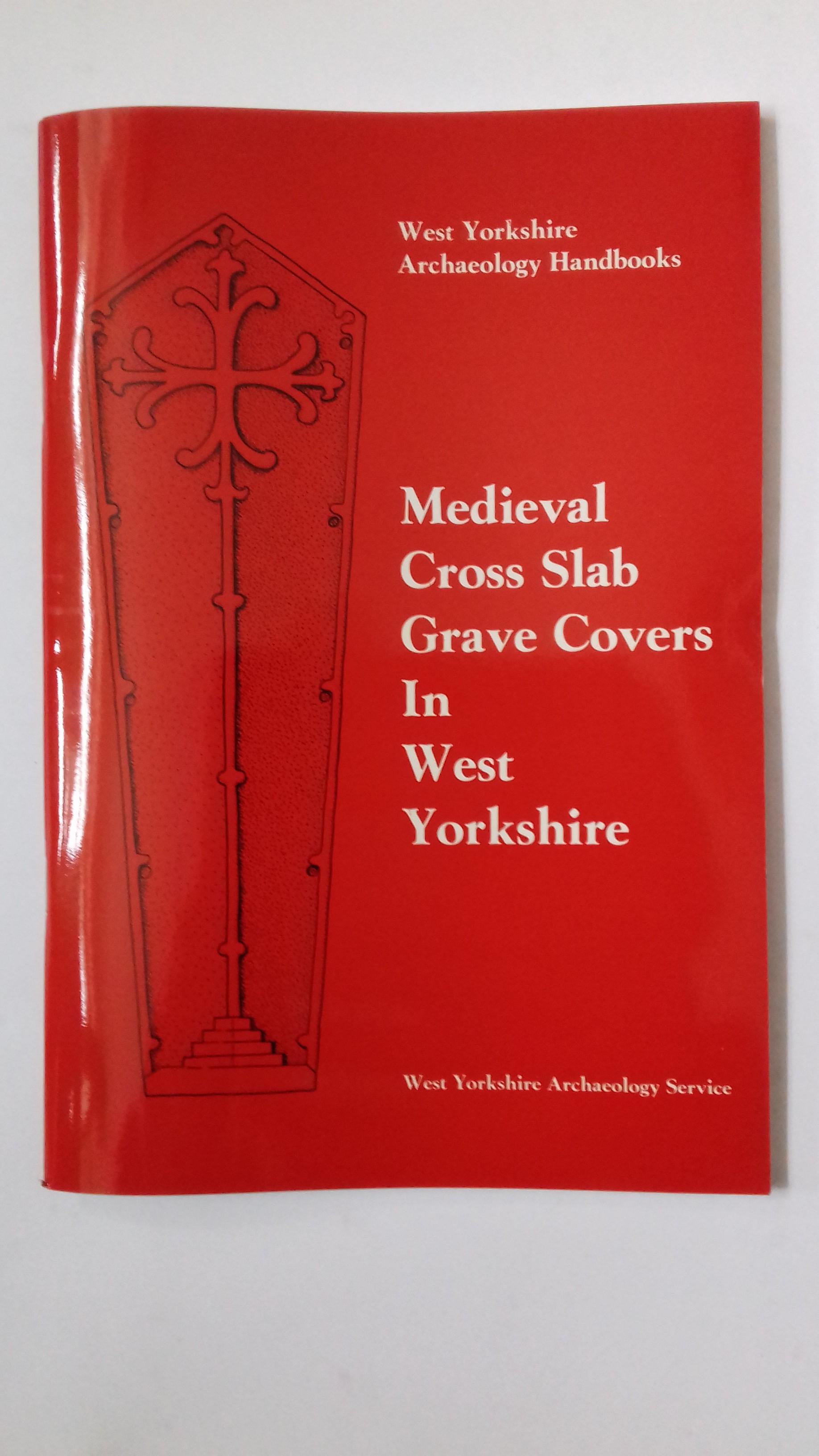 Medieval Cross Slab Grave Covers in West Yorkshire :, Ryder, Peter ;