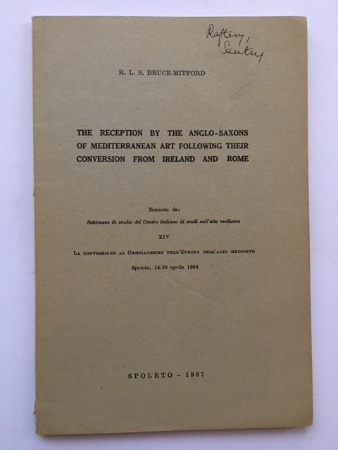The Reception by the Anglo-Saxons of Mediterranean Art following their conversion from Ireland and Rome :, Bruce-Mitford, R. L. S. ;