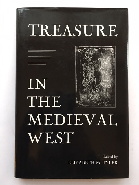 Treasure in the Medieval West :, Tyler, Elizabeth M. ;(ed)